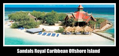 Sandals Royal Caribbean Private Island Jamaica